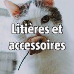 Litieres et accessoires